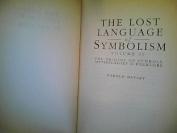 The Lost Language of Symbolism