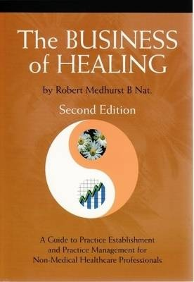 The Business of Healing - Rob Medhurst