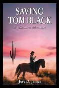 Saving Tom Black - A Jake Silver Adventure