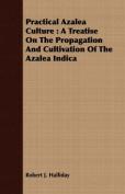 Practical Azalea Culture