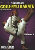 Okinawan Goju-Ryu Karate: v. 4