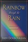 Rainbow Through The Rain