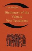 Dictionary of the Vulgate New Testament (Nouum Testamentum Latine )
