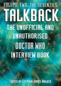 """Talkback: The Unofficial and Unauthorised """"Doctor Who"""" Interview Book"""