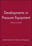 Developments in Pressure Equipment