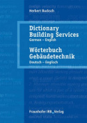 Worterbuch Gebaudetechnik: Dictionary Building Services: Vol. 2: English - German