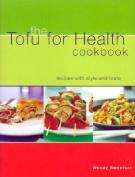 The Tofu for Health Cookbook