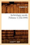 Archeologie Navale. [Volume 1]  [FRE]