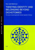 Twisting Identity and Belonging Beyond Dichotomies