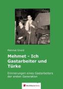 Mehmet - Ich Gastarbeiter Und Turke [GER]