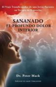 Sanando El Profundo Dolor Interior - El Viaje Transformador de Una Joven Paciente En Terapia de Regresion [Spanish]