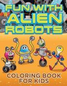 Fun with Alien Robots