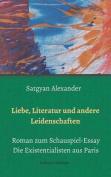Liebe, Literatur Und Andere Leidenschaften [GER]