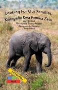 Looking for Our Families/Kuangalia Kwa Familia Zetu